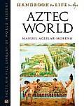 Handbook to Life in the Aztec World