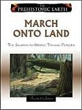 March Onto Land: The Silurian Period to the Middle Triassic Epoch