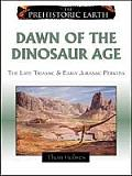 Dawn of the Dinosaur Age: The Late Triassic & Early Jurassic Epochs (Prehistoric Earth) Cover