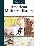 Atlas of American Military History (05 Edition)
