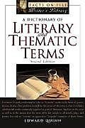 A Dictionary of Literary and Thematic Terms, Second Edition (Facts on File Writer's Library)