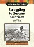 Struggling to Become American: 1899-1940