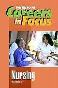 Careers in Focus: Nursing (3RD 06 Edition)