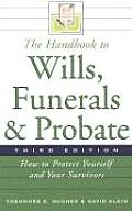 The Handbook to Wills, Funerals, and Probate, Third Edition