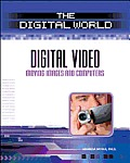 Digital Video: Moving Images and Computers (Digital World)