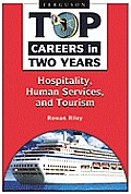 Top Careers in Two Years: Hospitality, Human Services, and Tourism (Top Careers in Two Years)