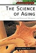 The Science of Aging: Theories and Potential Therapies