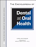 The Encyclopedia of Dental and Oral Health (Facts on File Library of Health & Living) Cover