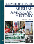 Encyclopedia of Muslim-American History, 2-Volume Set