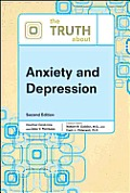 The Truth about Anxiety and Depression, Second Edition (Truth about)