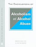 The Encyclopedia of Alcoholism and Alcohol Abuse (Facts on File Library of Health & Living) Cover