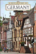 A Brief History Of Germany by Jason P. Coy