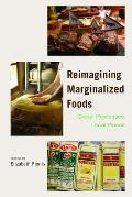 Reimagining Marginalized Foods