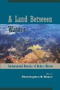 A Land Between Waters: Environmental Histories of Modern Mexico