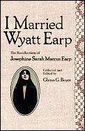 I Married Wyatt Earp The Recollections