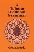 A Tohono O'Odham Grammar