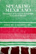 Speaking Mexicano: Dynamics of Syncretic Language in Central Mexico