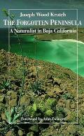 The Forgotten Peninsula: A Naturalist in Baja California