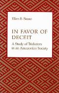 In Favor of Deceit: A Study of Tricksters in an Amazonian Society Cover