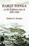 Early Tonga As the Explorers Saw It, 1616-1810
