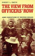 The View from Officers' Row: Army Perceptions of Western Indians
