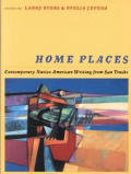 Sun Tracks Series #0031: Home Places: Contemporary Native American Writing from Sun Tracks