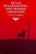Bulls Bullfighting & Spanish Identities