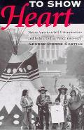 To Show Heart: Native American Self-Determination and Federal Indian Policy, 1960-1975
