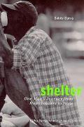 Shelter One Mans Journey From Homelessne
