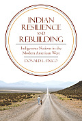 Indian Resilience and Rebuilding: Indigenous Nations in the Modern American West (Modern American West)