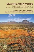 Leaving Mesa Verde: Peril and Change in the Thirteenth-Century Southwest