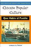 Chicano Popular Culture : Que Hable El Pueblo (01 Edition)