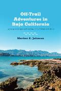 Off Trail Adventures in Baja California Exploring Landscapes & Geology on Gulf Shores & Islands