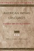 American Indian Languages : Cultural and Social Contexts (97 Edition)