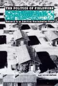 Politics of Fieldwork (99 Edition)