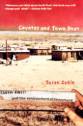 Coyotes & Town Dogs Earth First & The E