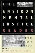 The Environmental Justice Reader: Politics, Poetics, & Pedagogy