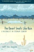 Desert Smells Like Rain A Naturalist in Oodham Country
