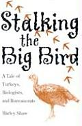 Stalking the Big Bird: A Tale of Turkeys, Biologists, and Bureaucrats