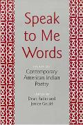 Speak to Me Words Essays on Contemporary American Indian Poetry