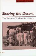 Sharing the Desert: The Tohono O'Odham in History