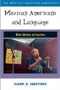 Mexican Americans & Language del Dicho Al Hecho
