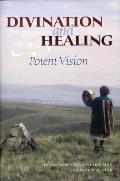 Divination and Healing: Potent Vision