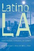 Latino Los Angeles Transformations Communities & Activism