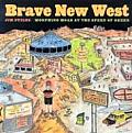 Brave New West: Morphing Moab at the Speed of Greed Cover