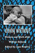 Doing Without: Women and Work After Welfare Reform