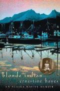 Blonde Indian An Alaska Native Memoir