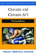 Chicana and Chicano Art: Protestarte (09 Edition)