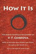 How It Is The Native American Philosophy of V F Cordova