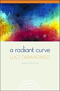 A Radiant Curve: Poems and Stories [With CD]